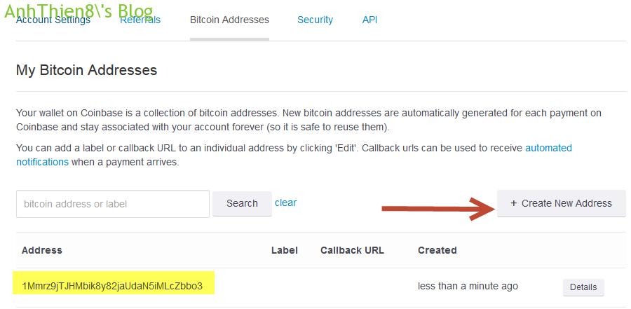 Click vào nút Create a New Address. Tức thì hệ thống sẽ tạo cho bạn 1 địa chỉ.