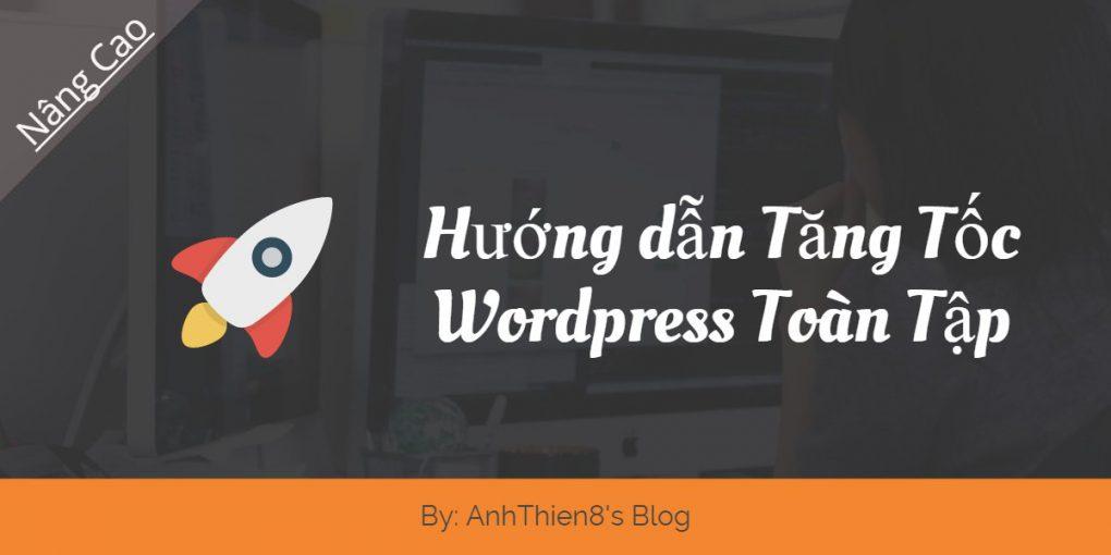 chuyên đề tăng tốc wordpress
