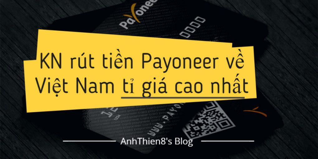 KN rút tiền Payoneer về Việt Nam tỉ giá cao nhất