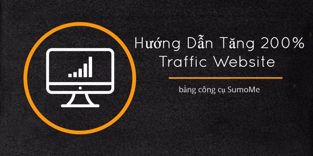 Tăng 200% Traffic về Website nhờ SumoMe