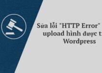 """Sửa lỗi """"HTTP Error"""" không upload hình được trong WordPress"""