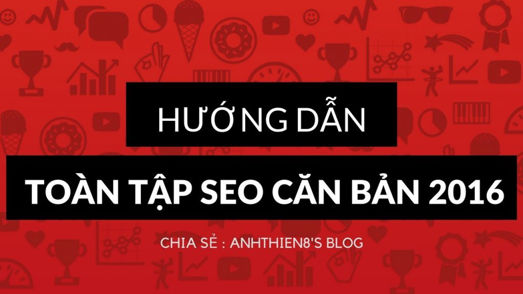 toan tap seo 2016 cho nguoi moi bat dau lam blog 16