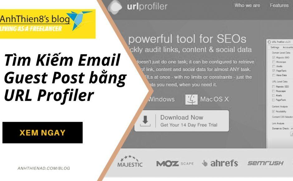 Hướng dẫn tìm kiếm email để guest post bằng phần mềm Url Profiler