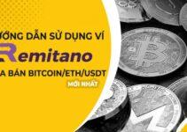 Hướng Dẫn Sử Dụng Ví Remitano Giao Dịch Bitcoin/ETH/USDT toàn Tập