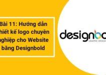 Bài 11: Hướng dẫn thiết kế logo cho blog trong 10 phút bằng Designbold