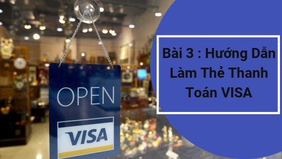 Bài 3: Hướng Dẫn Làm Thẻ Visa ACB Thanh Toán Quốc Tế