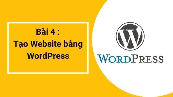 Bài 4: Tạo Website bằng WordPress