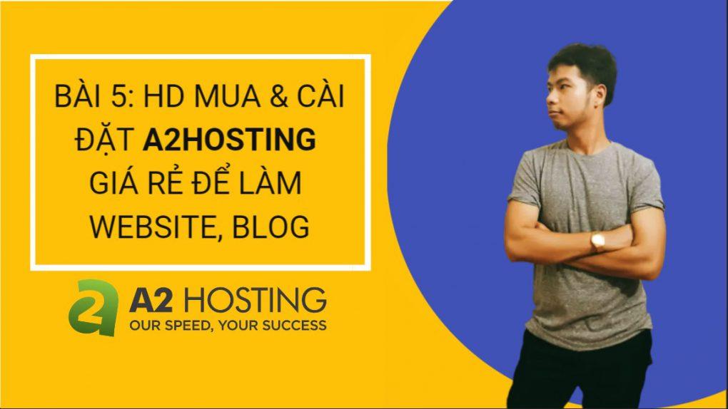 Bài 5: Hướng dẫn mua a2hosting