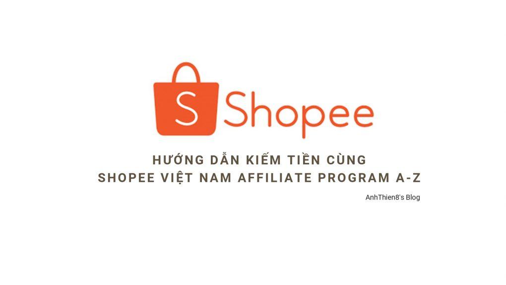 huong dan kiem tien cung shopee viet nam affiliate program a z 10