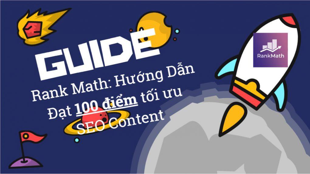 Hình ảnh chính : Rank Math: Hướng Dẫn Đạt 100 điểm tối ưu SEO Content
