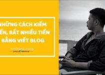 Bài 15 : Kiếm Tiền Bằng Viết Blog, Có Những Cách Nào ?