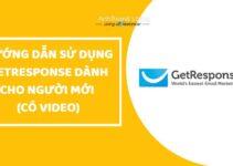 Hướng dẫn sử dụng GetResponse dành cho người mới (có video)