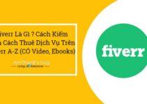 Fiverr là gì ? Hướng Dẫn Thuê Dịch Vụ, Kiếm Tiền Trên Fiverr Toàn Tập