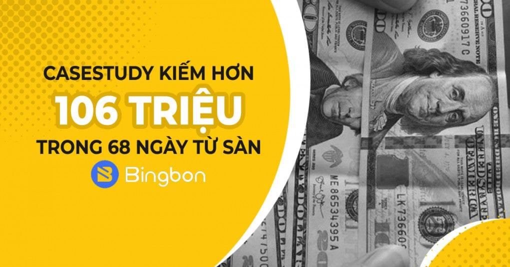 KIẾM TIỀN ONLINE TRONG THỊ TRƯỜNG CRYPTO : CASESTUDY KIẾM HƠN 106 TRIỆU TRONG 68 NGÀY TỪ SÀN BINGBON